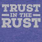 Trust In The Rust (Light) by RixxJavix