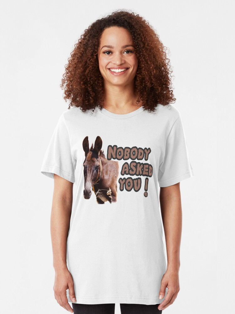 Alternate view of Nobody Asked You Jackass Slim Fit T-Shirt