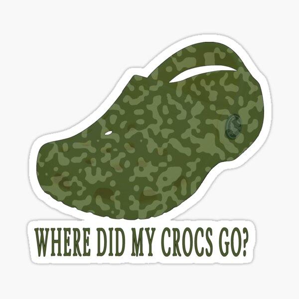 Dude! Where's my crocs? Sticker