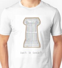 Isn't It Ionic? Unisex T-Shirt