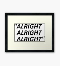 Alright Alright Alright Framed Print