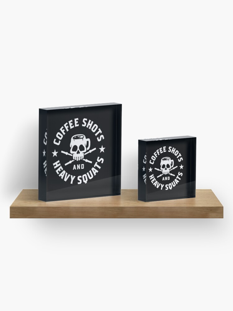 Alternate view of Coffee Shots And Heavy Squats Acrylic Block