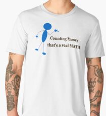 Counting Money That's A Real Math Men's Premium T-Shirt