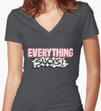 Everything Sucks! Women's Fitted V-Neck T-Shirt