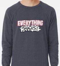 Everything Sucks! Lightweight Sweatshirt
