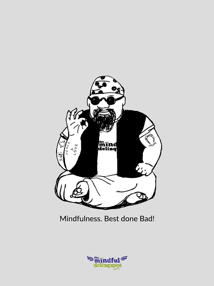 Mindfulness. Best Done Bad by mindful-lyn