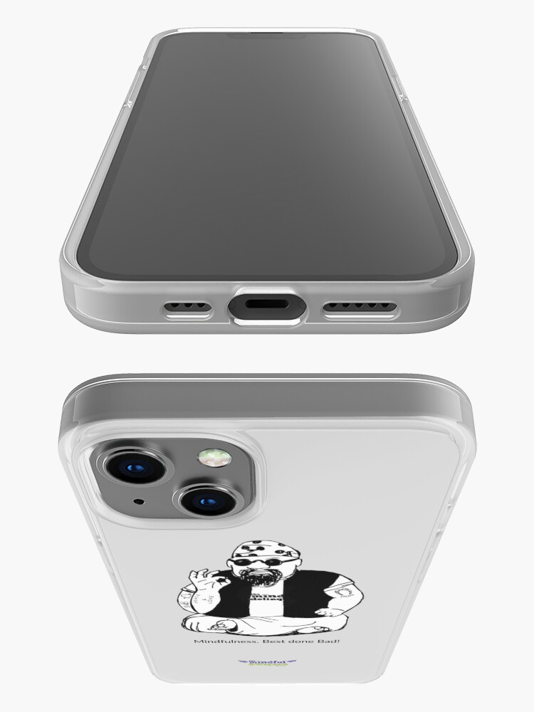 Alternate view of Mindfulness. Best Done Bad iPhone Case