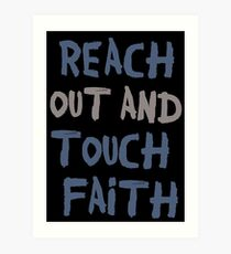 Reach out and touch faith! Art Print