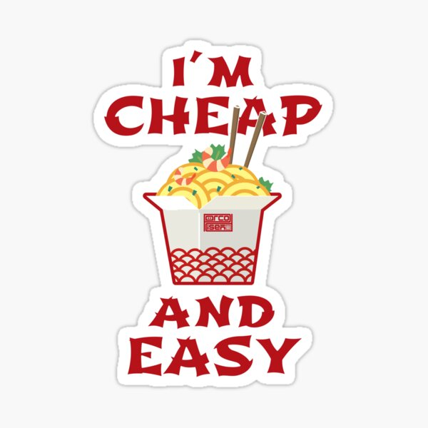 Funny Asian Instant Ramen Noodles I'm Cheap and Easy Sticker