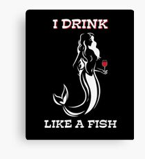 I Drink Like A Fish Beer Drinking  Canvas Print