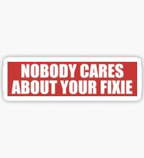 Nobody Cares About Your Fixie Sticker