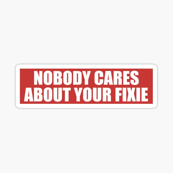 Personne ne se soucie de votre fixie Sticker