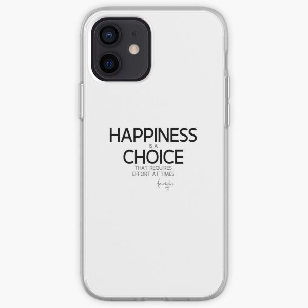 happiness is a choice - aeschylus iPhone Soft Case