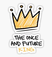 The once and future King  Sticker