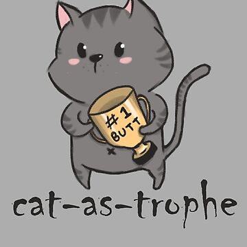 CAT-as-trophe | Grafck x NotPaperArt T-Shirt  by grafck