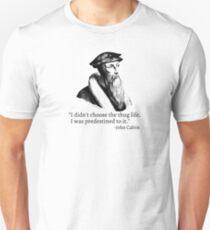 John Calvin Thug Life Unisex T-Shirt