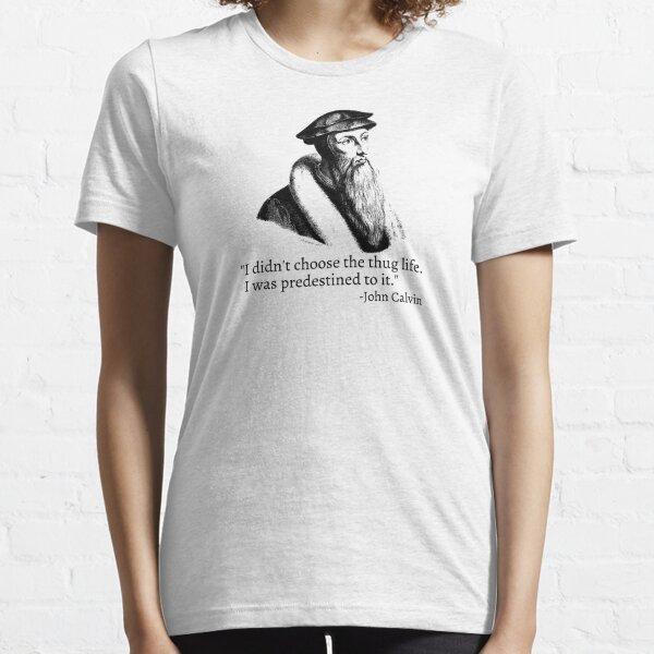 John Calvin Thug Life Essential T-Shirt