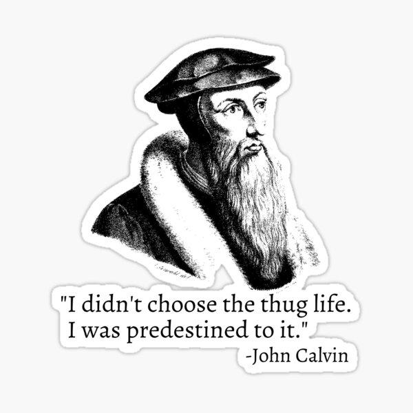 John Calvin Thug Life Sticker