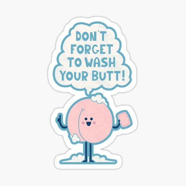 Wash Your Butt Sticker