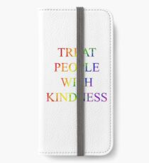treat people with kindness iPhone Wallet/Case/Skin