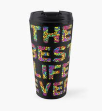 The Best Life Ever (Colorful) Travel Mug