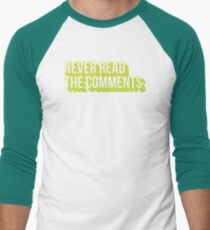 Never Read the Comments Men's Baseball ¾ T-Shirt