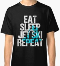 Eat Sleep Jet Ski T-shirt Classic T-Shirt