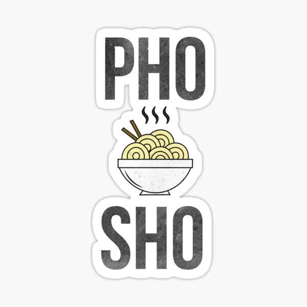 Pho Sho Funny Distressed Asian Noodles Sticker