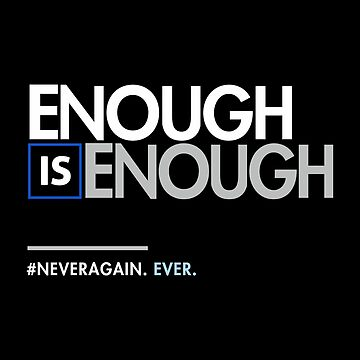 Enough is Enough, March for Our Lives by BootsBoots