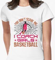 Basketball Coach Funny - I Coach Girls Basketball  Women's Fitted T-Shirt