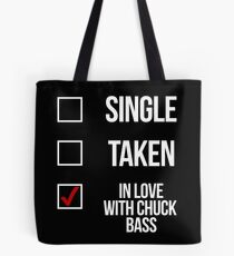 Single, Taken, In love with Chuck Bass-- White Tote Bag