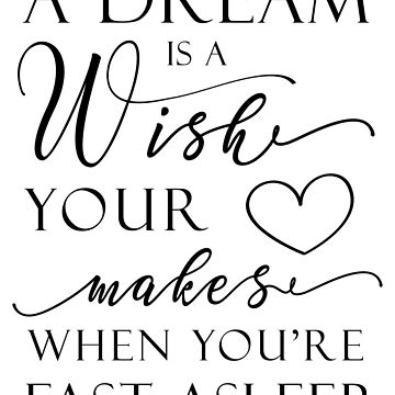 A Dream is a Wish by graphicloveshop
