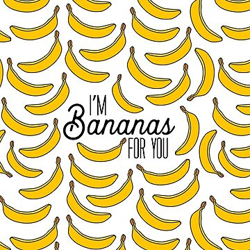 I'm Bananas for You by latheandquill