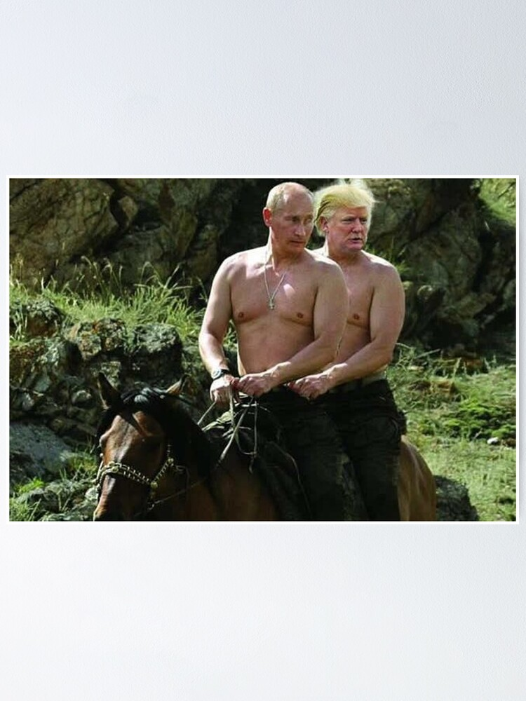 Trump And Putin Riding Horse Meme Poster By Prodesigner2 Redbubble
