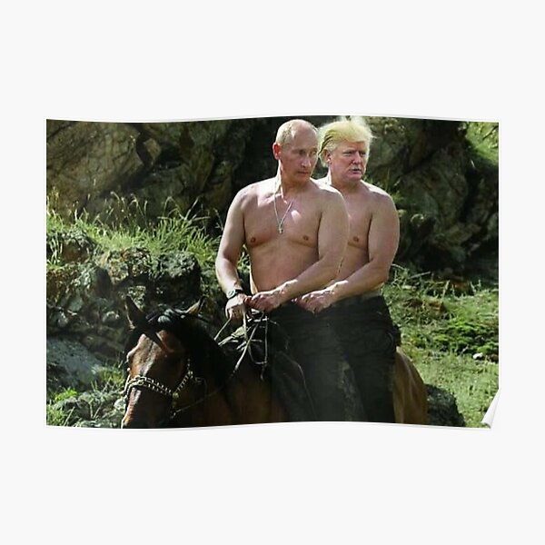Trump And Putin Riding Horse Meme Poster