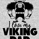 I love my Viking Dad by RogueDroid