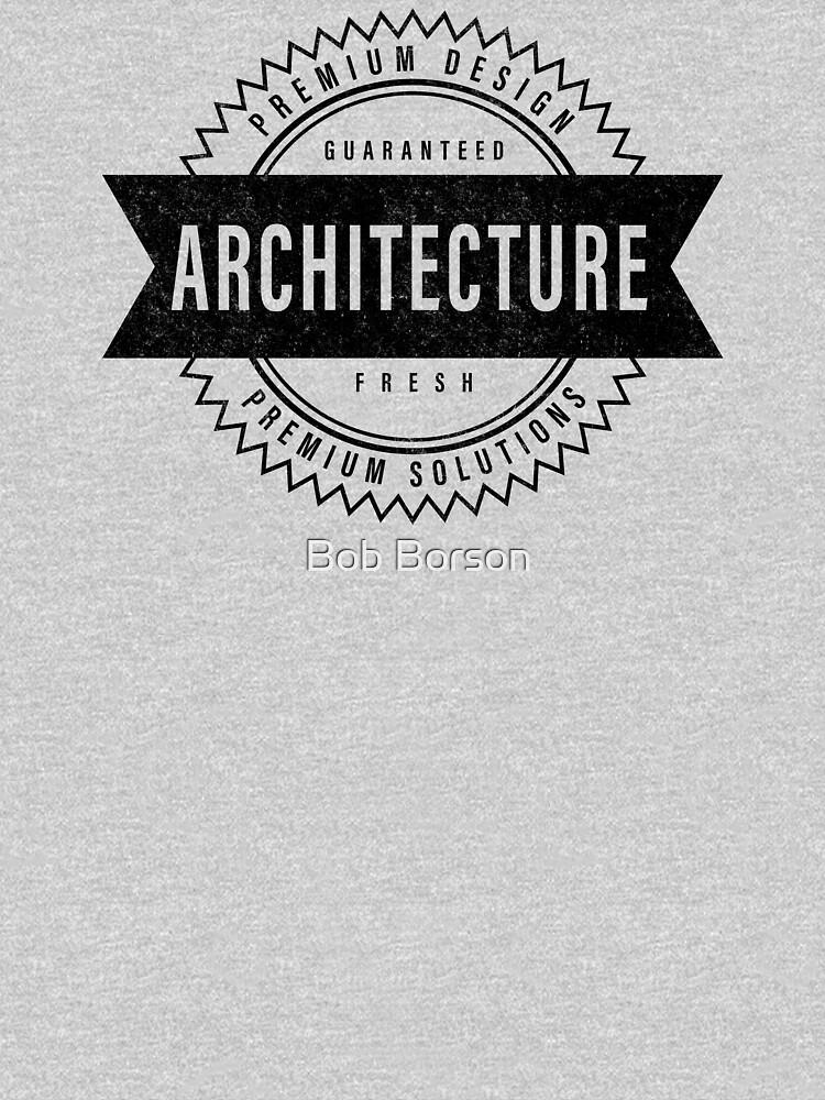 Architecture - Guaranteed Fresh by bobborson