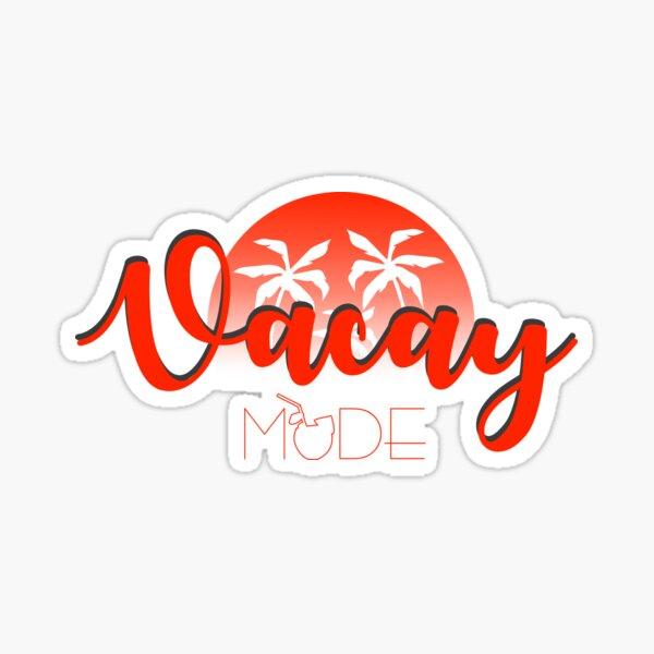 Vacay Mode Shirt Cute Vacation Lover Shirt Travel Shirt Sticker
