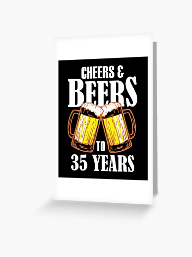 Cheers And Beers To 35 Years Gift