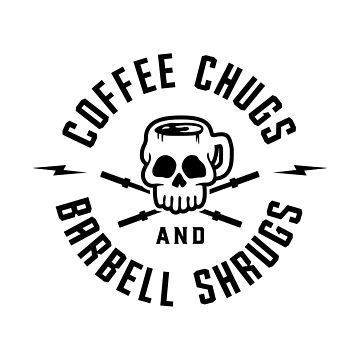 Coffee Chugs And Barbell Shrugs v2 by brogressproject