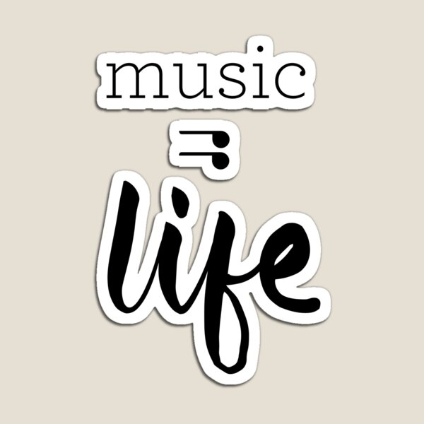 Music = Life Graphic Magnet