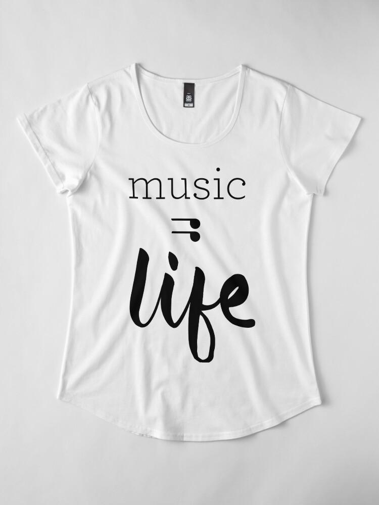 Alternate view of Music = Life Graphic Premium Scoop T-Shirt