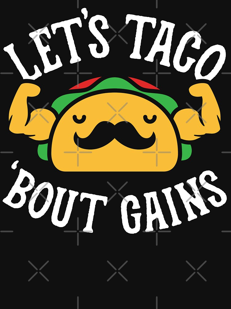 Let's Taco 'Bout Gains by brogressproject