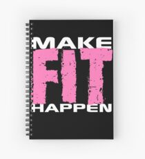 Make Fit Happen Shirt Gym Exercise Workout Gear in Pink Spiral Notebook