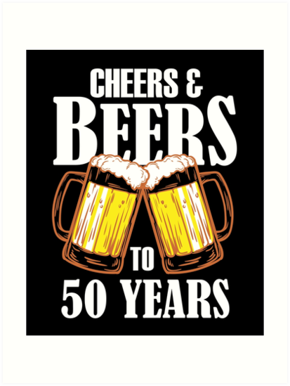 Cheers And Beers To 50 Years Gift