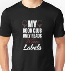 My Book Club Only Reads Wine Labels  Unisex T-Shirt