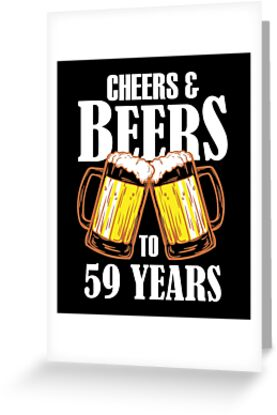 Cheers And Beers To 59 Years Gift