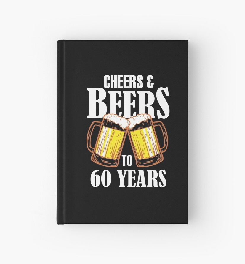 Cheers And Beers To 60 Years Gift