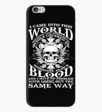 I Came Into This World Kicking And Screaming Quote T-Shirt iPhone Case