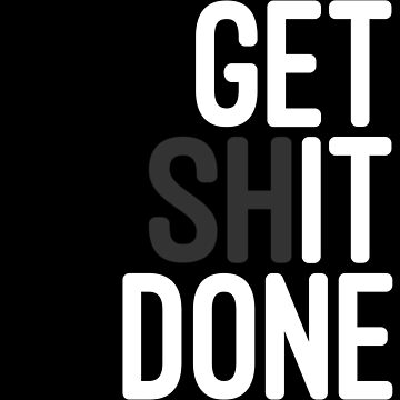 Get Shit Done by Trecentos